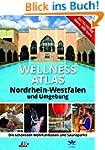 Wellness Atlas Nordrhein-Westfalen: D...