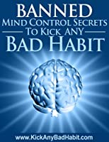 Banned Mind Control Secrets (Banned Secrets Book 1) (English Edition)