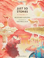 Just So Stories, Volume 1
