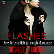 Flashes: Adventures in Dating Through Menopause | [Michelle Churchill]