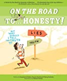 On the Road to . . . Honesty!: But Why Should I Tell the Truth?!?
