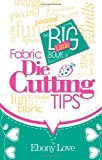 img - for The Big Little Book of Fabric Die Cutting Tips book / textbook / text book