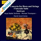 Lyon: Concerto For Horn And Strings / Fairytale Suite