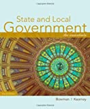 img - for By Ann O\'M. Bowman - State and Local Government: The Essentials: 4th (fourth) Edition book / textbook / text book