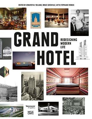 Grand Hotel: Redesigning Modern Life