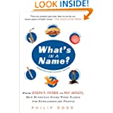 What's in a Name?: From Joseph P. Frisbie to Roy Jacuzzi, How Everyday Items Were Named for Extraordinary People...
