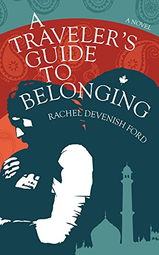 A story about fathers and sons, losing and finding love, and a traveler's quest for meaning.  A Traveler's Guide to Belonging by Rachel Devenish Ford