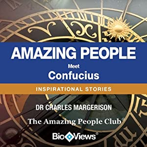 Meet Confucius: Inspirational Stories | [Charles Margerison]