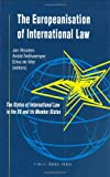 The Europeanisation of International Law: The Status of International Law in the EU and its Member States