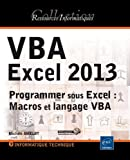 VBA Excel 2013 - Programmer sous Excel : Macros et langage VBA