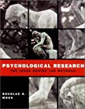 img - for Psychological Research: The Ideas Behind the Methods by Mook, Douglas G. (2001) Hardcover book / textbook / text book