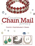 Editors of Bead & Button magazine Creative Chain Mail Jewelry