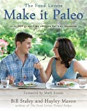 Make it Paleo: Over 200 Grain Free Recipes For Any Occasion 1st (first) Edition by Staley, Bill, Mason, Hayley published by Victory Belt Publishing (2011) Paperback