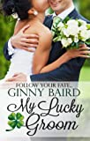 My Lucky Groom (Summer Grooms Series)
