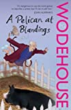 A Pelican at Blandings (Blandings Castle)