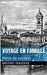 Voyage en famille : Notes de voyages par Flaubert