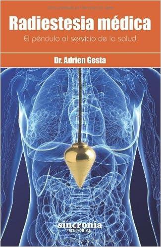 Radiestesia médica. El péndulo al servicio de la salud