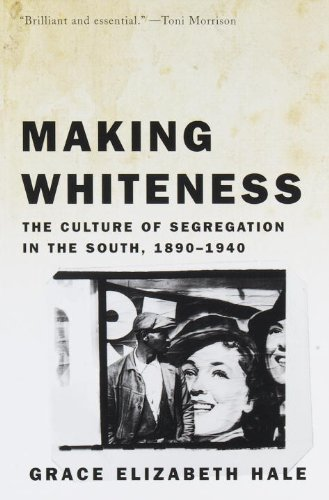 Making Whiteness: The Culture of Segregation in the...