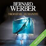 Troisième humanité (Troisième humanité 1) | Bernard Werber