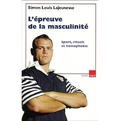 L'épreuve de la masculinité - Simon Louis Lajeunesse