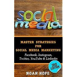 Social Media: Master Strategies For Social Media Marketing - Facebook, Instagram, Twitter, YouTube & Linkedin (Social Media, Social Media Marketing, Facebook, ... Internet Marketing Book 3) (English Edition)