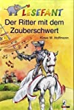 img - for Lesefant. Der Ritter mit dem Zauberschwert. ( Ab 7 J.). book / textbook / text book