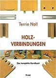 Holzverbindungen: Das komplette Handbuch