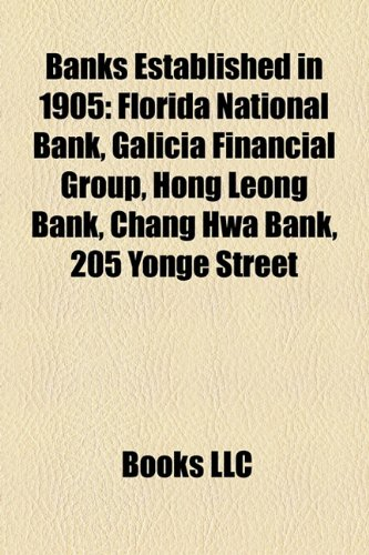 banks-established-in-1905-florida-national-bank-galicia-financial-group-hong-leong-bank-chang-hwa-ba