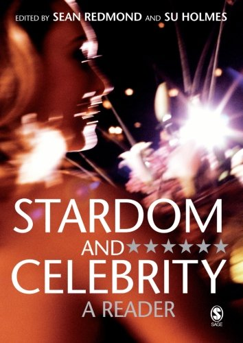 Stardom and Celebrity: A Reader