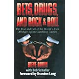 Bets, Drugs, and Rock & Roll: The Rise and Fall of the World's First Offshore Sports Gambling Empire ~ Bob Schaller