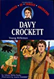 Davy Crockett: Young Rifleman (Childhood of Famous Americans)