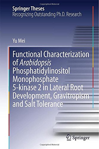 Functional Characterization Of Arabidopsis Phosphatidylinositol Monophosphate 5-Kinase 2 In Lateral Root Development, Gravitropism And Salt Tolerance (Springer Theses)