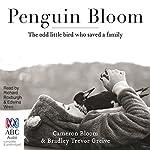Penguin Bloom | Cameron Bloom,Bradley Trevor Greive