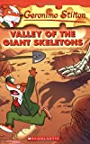 Valley of the Giant Skeletons (Geronimo Stilton, No. 32) (0545021324) by Stilton, Geronimo