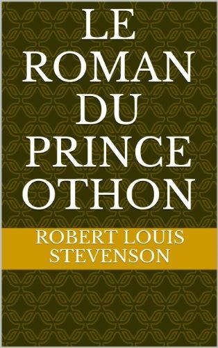 Stevenson, R. L. - Le Roman du prince Othon (French Edition)