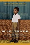 My First Coup dEtat: And Other True Stories from the Lost Decades of Africa