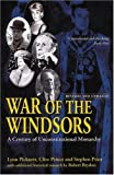 War of the Windsors: A Century of Unconstitutional Monarchy (1840186313) by Picknett, Lynn
