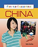 img - for China (Food and Celebrations) by Sylvia Goulding (2008-07-17) book / textbook / text book