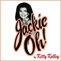 Jackie Oh! (       UNABRIDGED) by Kitty Kelley Narrated by Gabra Zackman