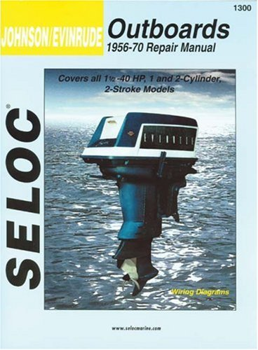 Johnson/Evinrude Outboards, 1-2 Cylinders, 1956-70 (Seloc Marine Tune-Up and Repair Manuals) PDF