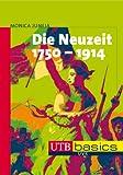 Die Neuzeit 1789 - 1914, UTB basics (UTB M (Medium-Format))