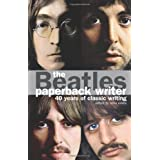 The Beatles: Paperback Writer: 40 Years Of Classic Writingby Mike Evans