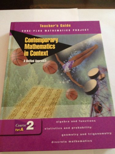 Contemporary Mathematics in Context: Teacher's Guide Course 2, Part B: A Unified Approach (Core-Plus Mathematics Project