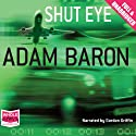 Shut Eye Audiobook by Adam Baron Narrated by Gordon Griffin