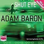Shut Eye | Adam Baron