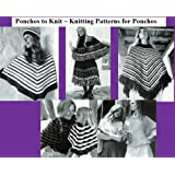 Ponchos to Knit - Knitting Patterns for Ponchos