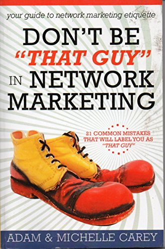 Don't Be That Guy in Network Marketing PDF