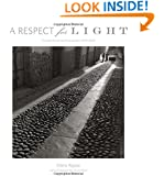 A Respect for Light: The Latin American Photographs: 1974 2008