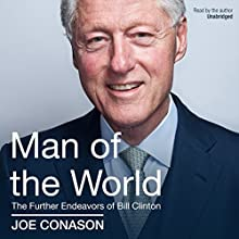 Man of the World: The Further Endeavors of Bill Clinton Audiobook by Joe Conason Narrated by Joe Conason