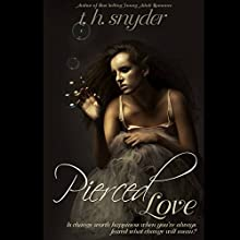 Pierced Love Audiobook by T. H. Snyder Narrated by Hannah Pralle